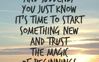 Trust in the Magic of New Beginnings